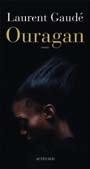 '' Ouragan '', Laurent Gaudé Au coeur de la tempête
