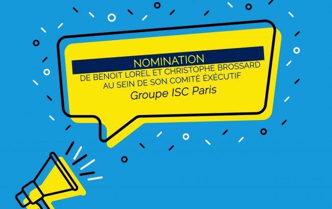 Le Groupe ISC Paris annonce la nomination de Benoit Lorel et Christophe Brossard au sein de son comité éxécutif