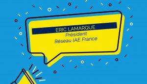 Eric LAMARQUE, réélu pour un 2ème mandat à la Présidence du réseau IAE FRANCE