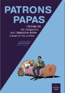 « Patrons papas : Paroles de dix dirigeants sur l'équilibre entre travail et vie privée », édité par l'ORSE et paru aux Editions le cherche midi en 2010, 17 €