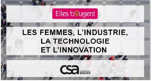 Publication des résultats de l'enquête Elles bougent/CSA : Quelle place pour les femmes, aujourd'hui et demain, dans l'industrie, la technologie et l'innovation ?