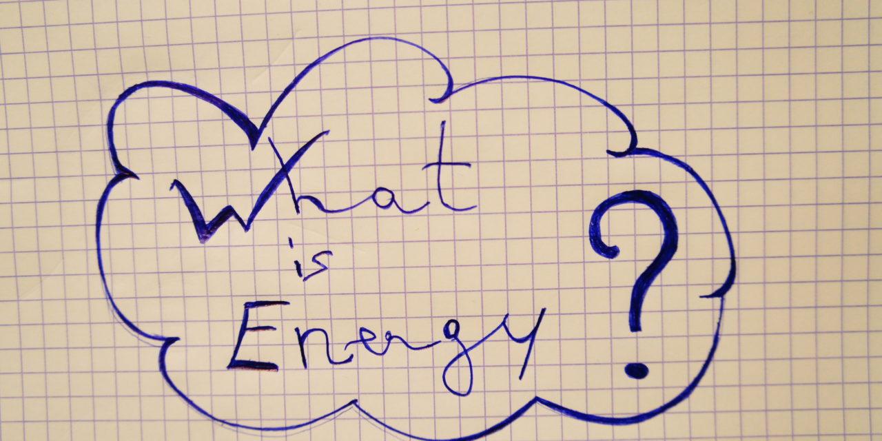 « L'énergie, un concept pas si abstrait. »