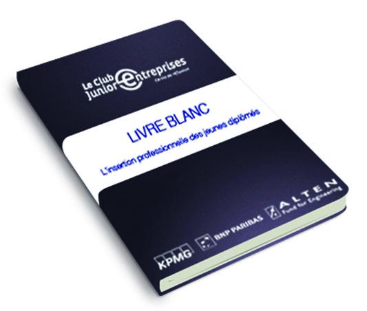 Livre Blanc du Club Junior-Entreprises – 10 propositions en faveur de l'emploi des jeunes diplômés