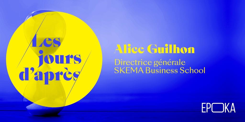 Les jours d'après by Epoka avec Alice Guilhon Directrice Générale de SKEMA et Présidente du Chapitre des écoles de management