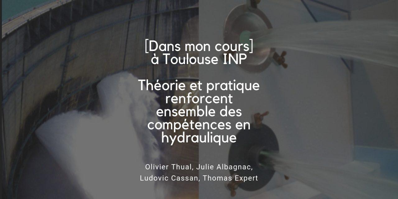 [Dans mon cours]… à Toulouse INP, l'hydraulique ? ça coule de source !