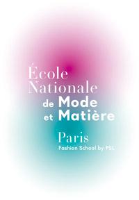 L'École Nationale de Mode et Matière / Paris Fashion School by PSL ouvre son concours au cycle Master du 24 mars au 24 mai 2017