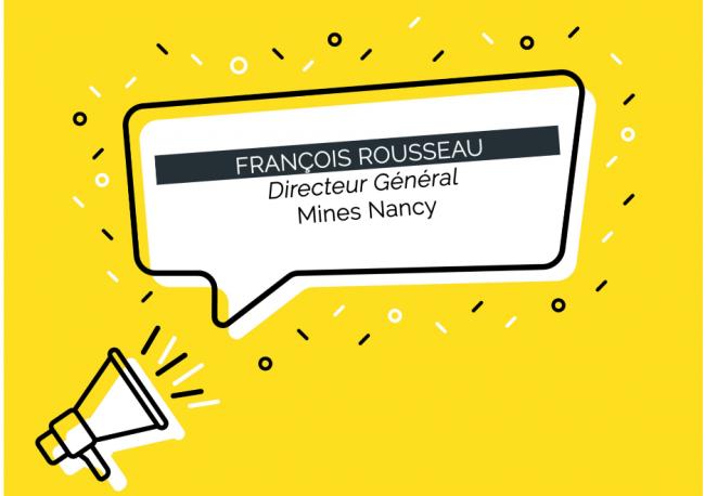 François Rousseau renouvelle son mandat et poursuit son projet à la direction générale de Mines Nancy