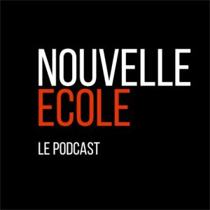 Nouvelle École, le podcast d'Antonin Archer