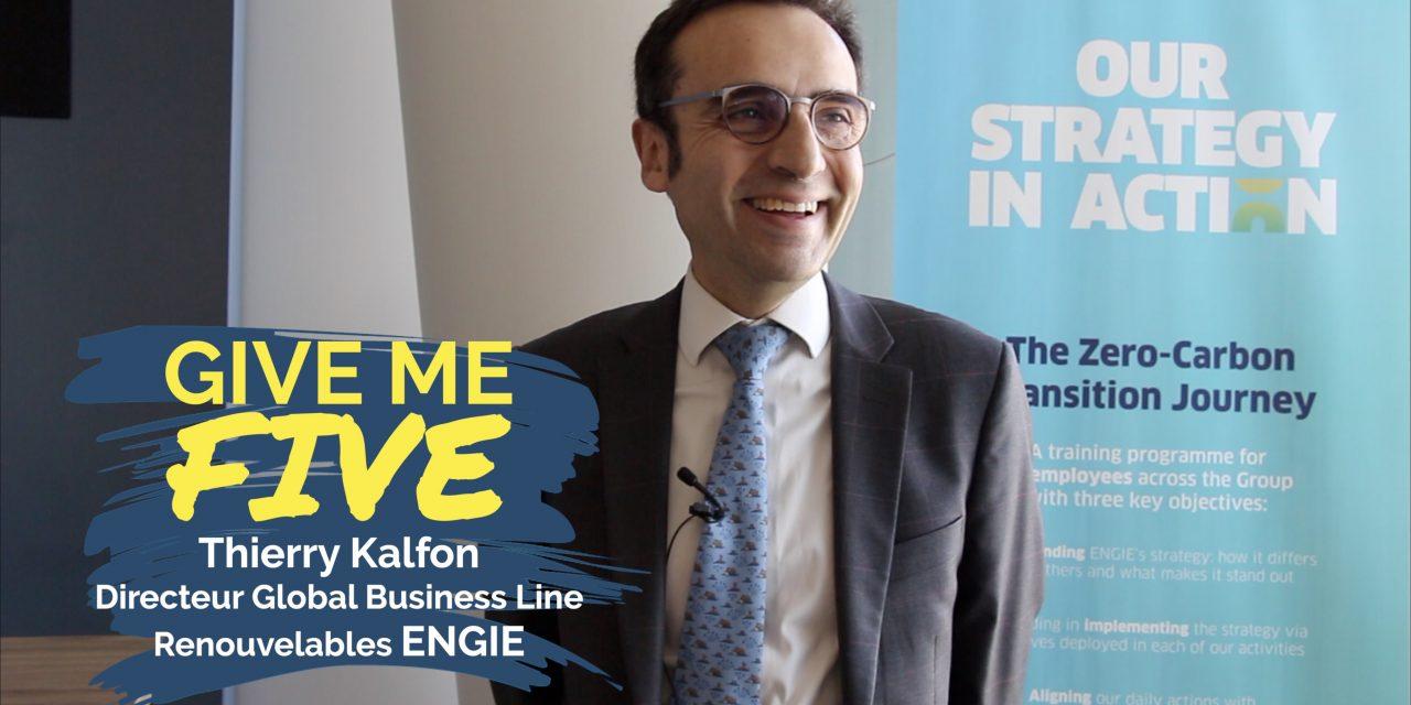 Thierry Kalfon – ENGIE : «Etre les leaders de la transition énergétique zéro carbone»