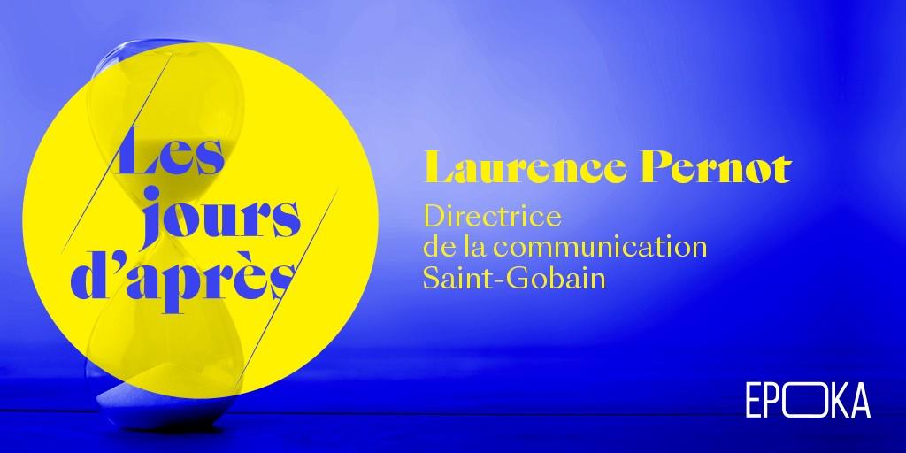 Les jours d'après by Epoka avec Laurence Pernot Directrice de la Communication de Saint-Gobain