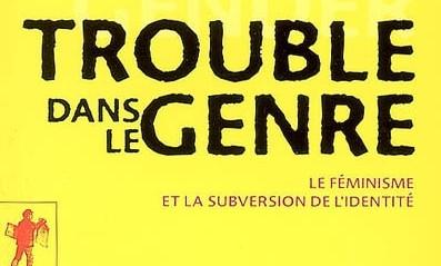 Trouble dans le genre (Judith Butler) : un ouvrage clé des Gender Studies